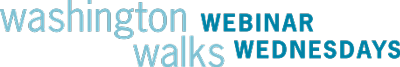 Washington Walks Webinar Wednesdays
